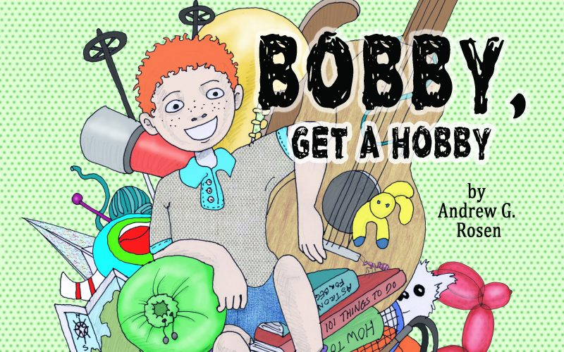 Why I Wrote Bobby, Get a Hobby!